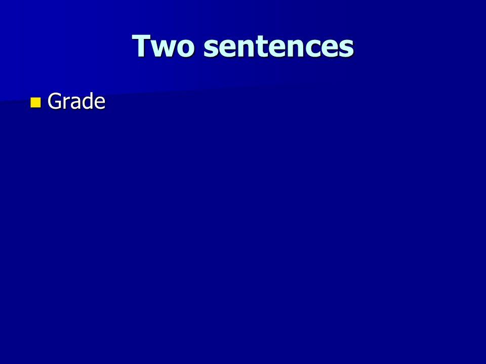 Two sentences Grade Grade