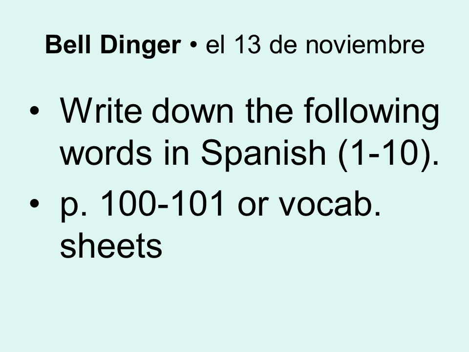 Bell Dinger el 13 de noviembre Write down the following words in Spanish (1-10).