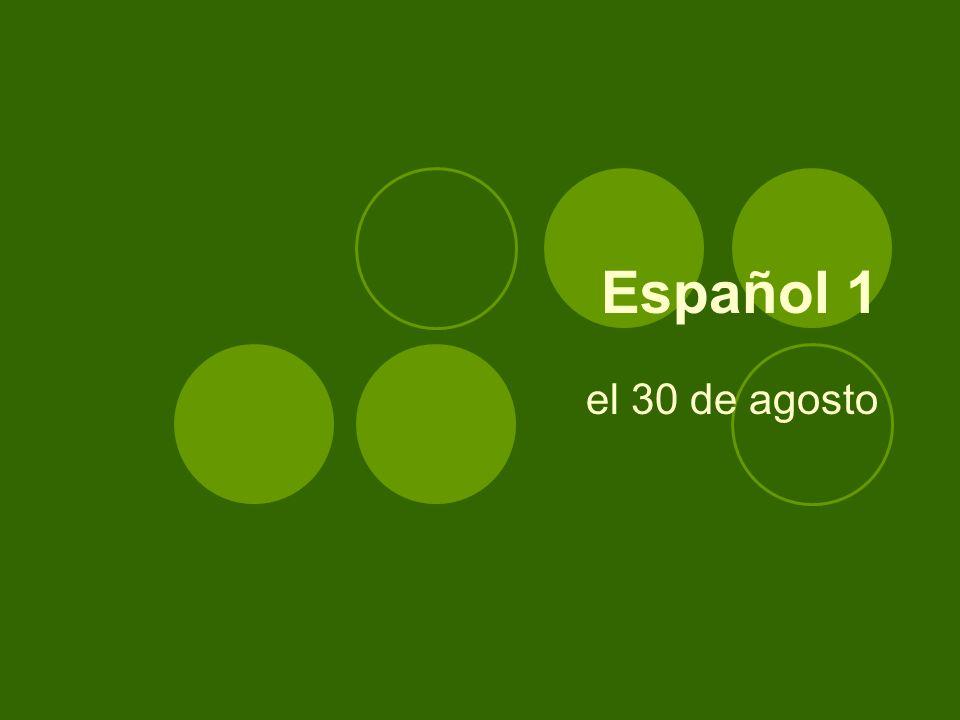 Español 1 el 30 de agosto