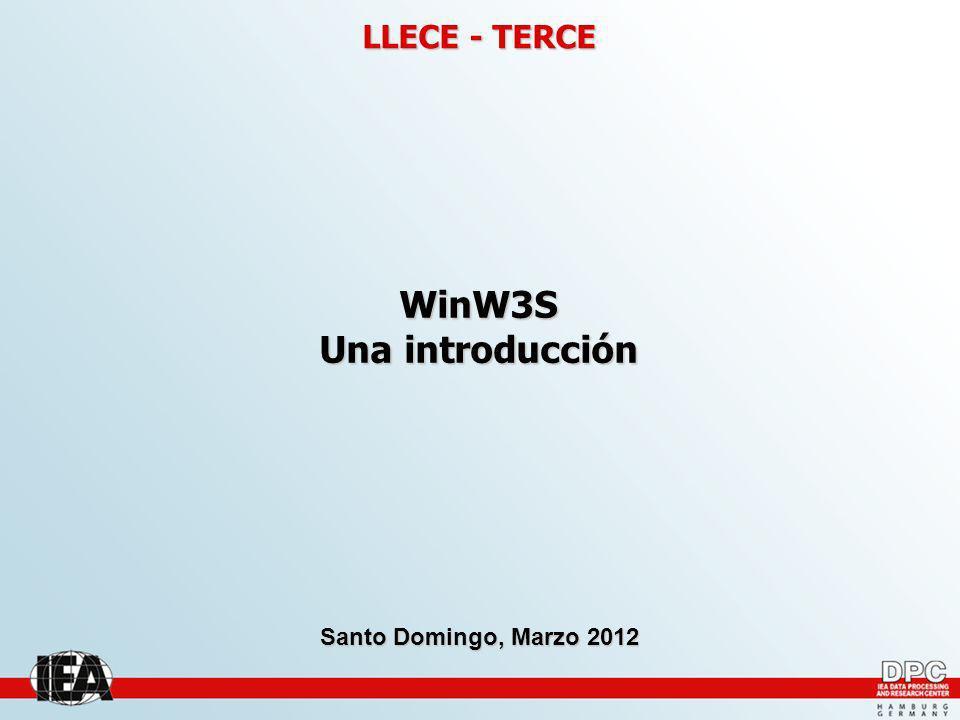 LLECE - TERCE WinW3S Una introducción Santo Domingo, Marzo 2012