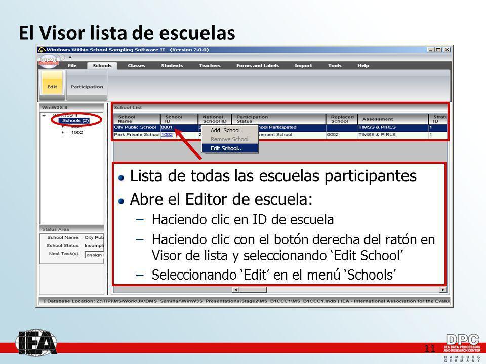 11 El Visor lista de escuelas Lista de todas las escuelas participantes Abre el Editor de escuela: –Haciendo clic en ID de escuela –Haciendo clic con el botón derecha del ratón en Visor de lista y seleccionando Edit School –Seleccionando Edit en el menú Schools