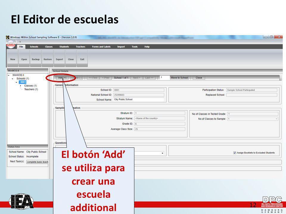 12 El Editor de escuelas El botón Add se utiliza para crear una escuela additional