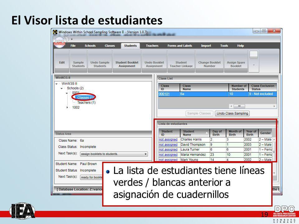 19 El Visor lista de estudiantes La lista de estudiantes tiene líneas verdes / blancas anterior a asignación de cuadernillos