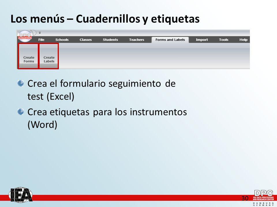 30 Los menús – Cuadernillos y etiquetas Crea el formulario seguimiento de test (Excel) Crea etiquetas para los instrumentos (Word)