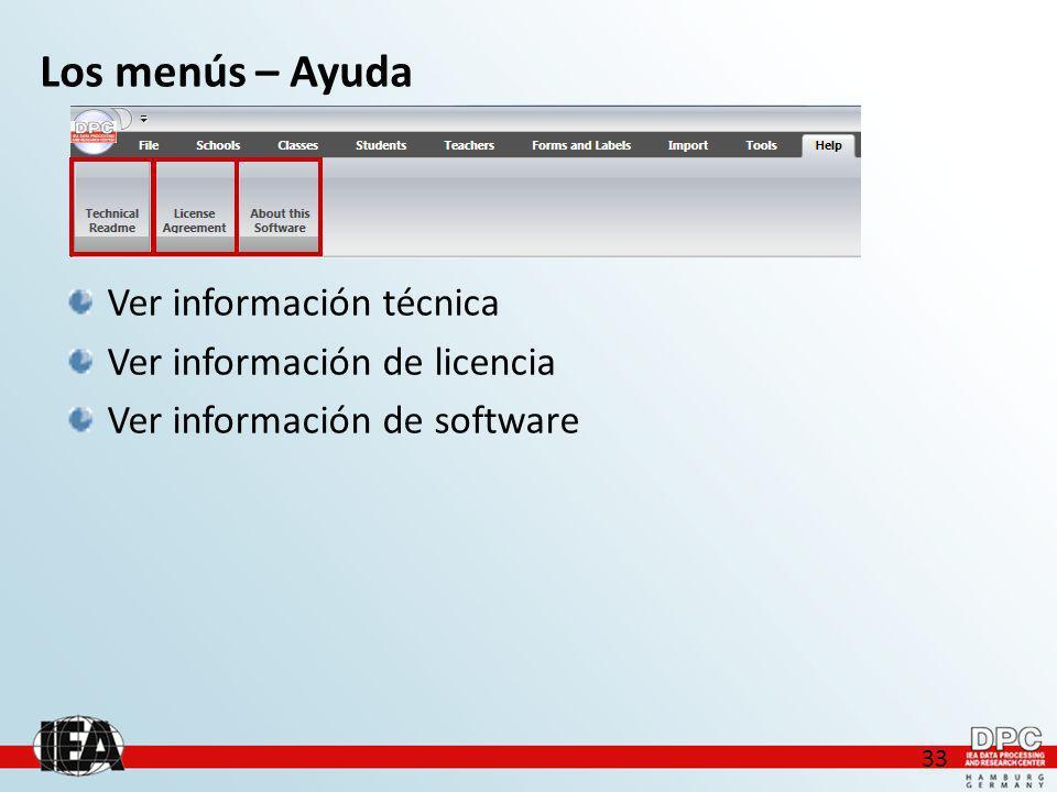 33 Los menús – Ayuda Ver información técnica Ver información de licencia Ver información de software