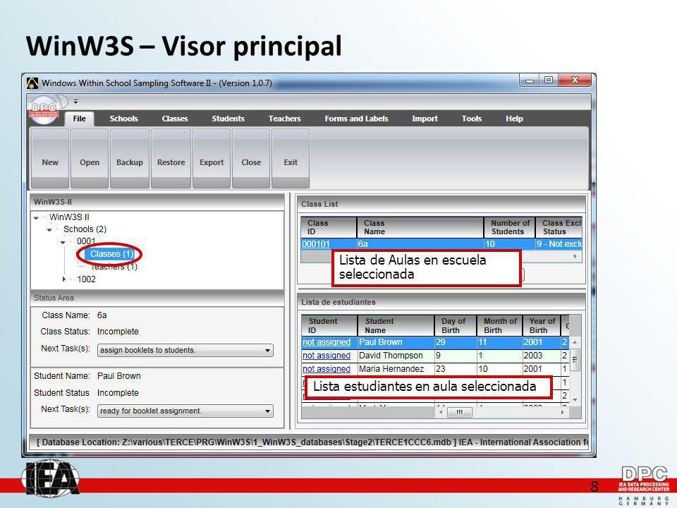 8 WinW3S – Visor principal Lista de Aulas en escuela seleccionada Lista estudiantes en aula seleccionada