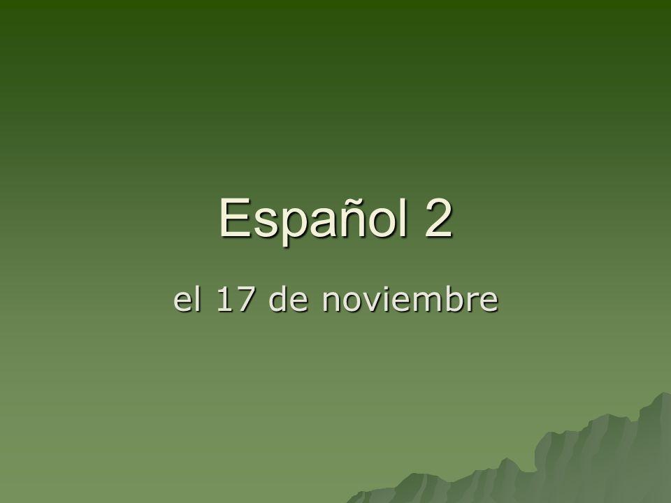 Español 2 el 17 de noviembre