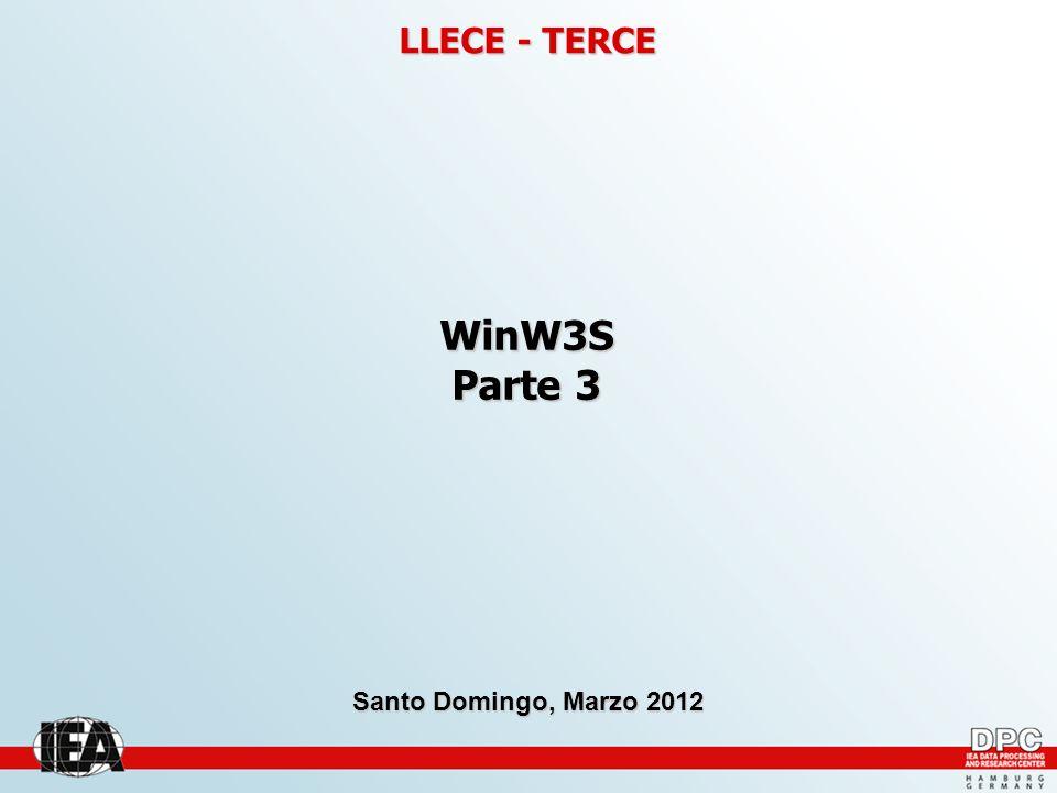LLECE - TERCE WinW3S Parte 3 Santo Domingo, Marzo 2012