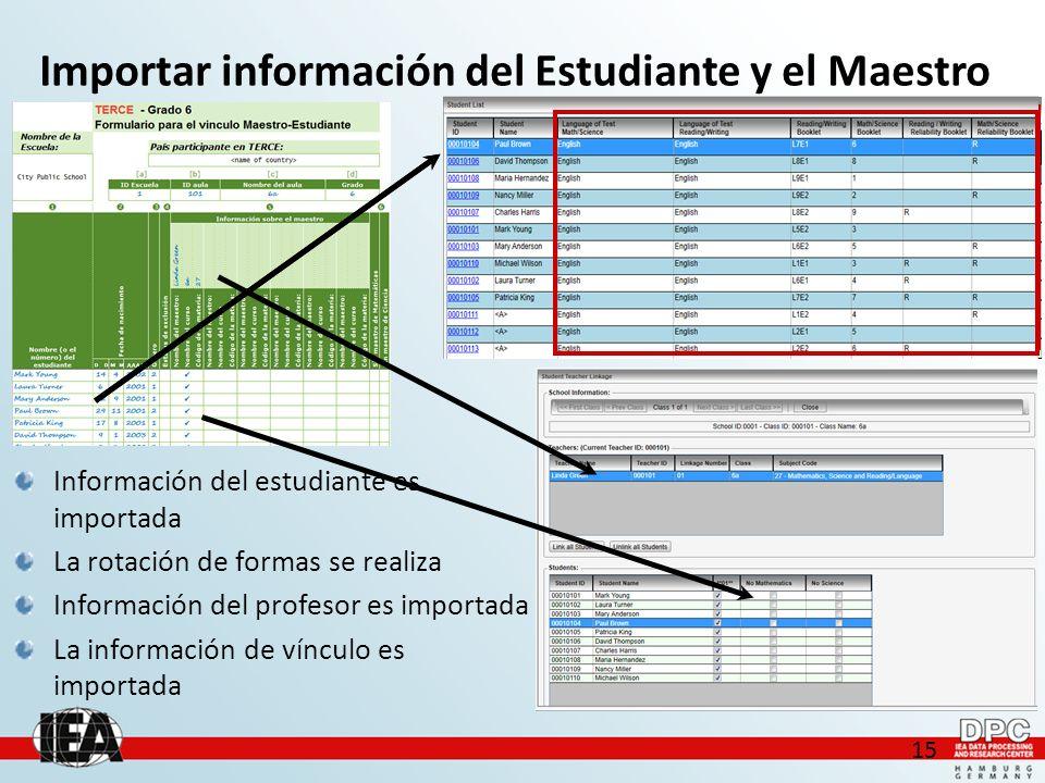 15 Importar información del Estudiante y el Maestro Información del estudiante es importada La rotación de formas se realiza Información del profesor es importada La información de vínculo es importada