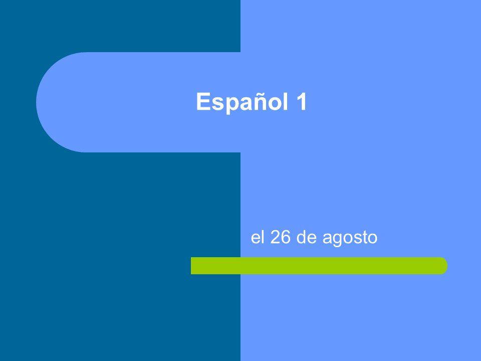 Español 1 el 26 de agosto