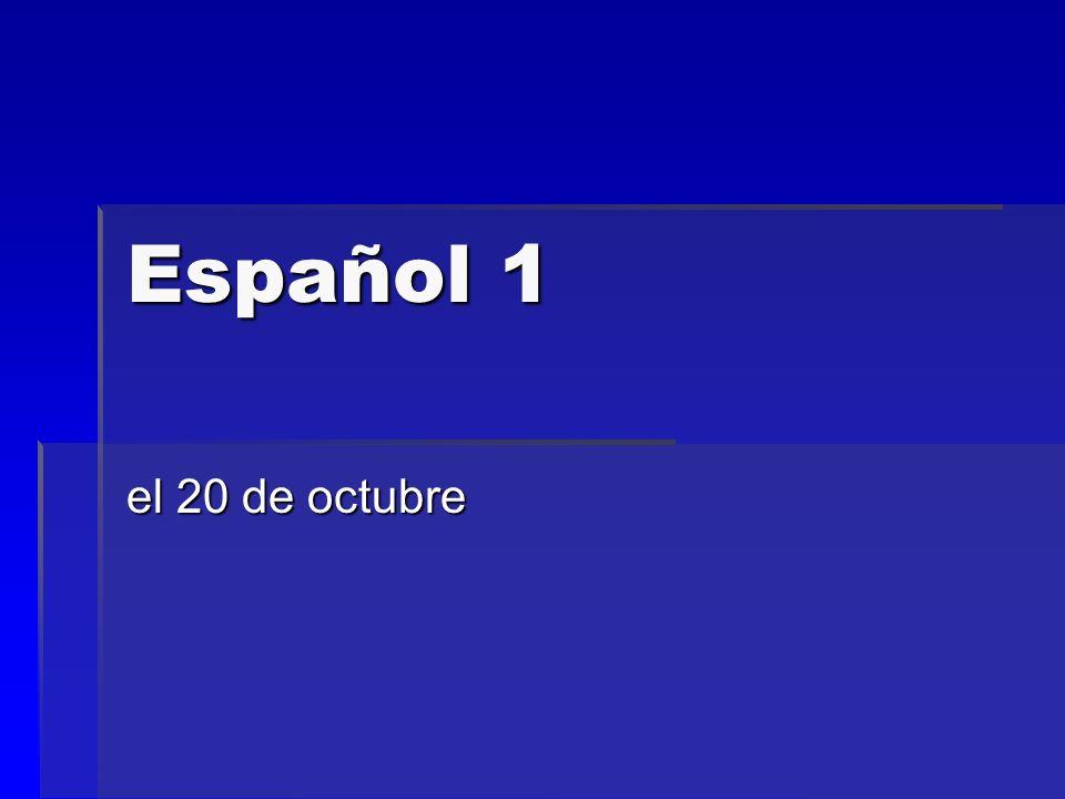 Español 1 el 20 de octubre
