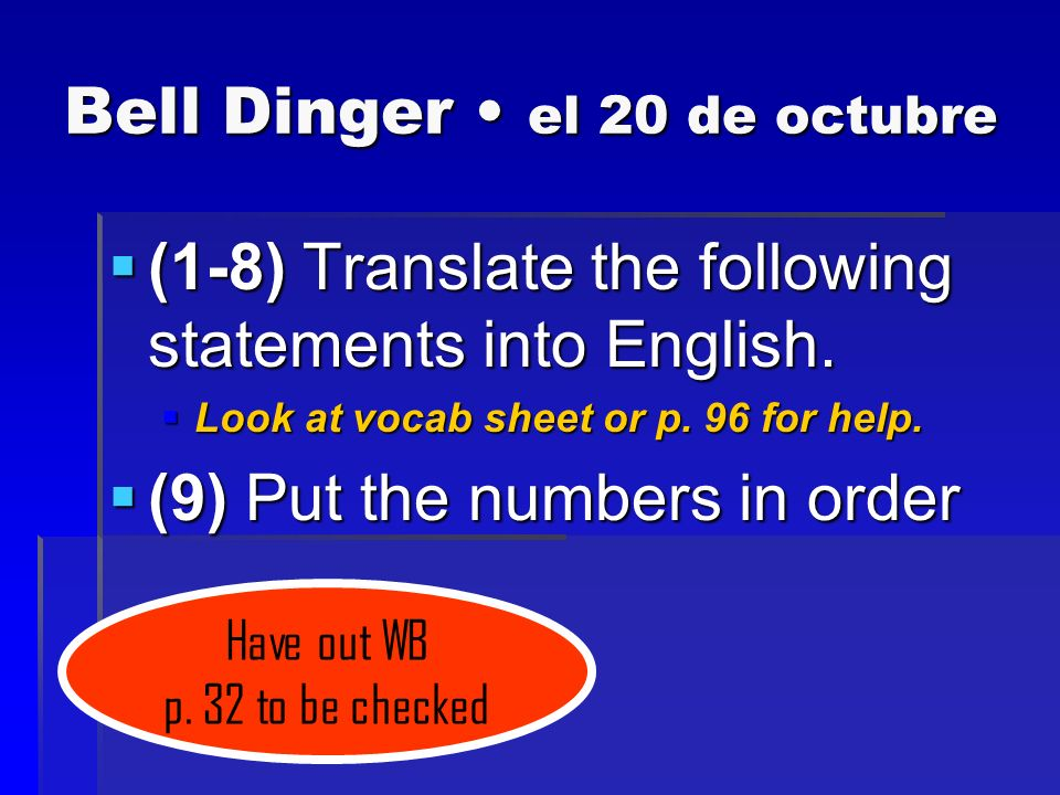 Bell Dinger el 20 de octubre (1-8) Translate the following statements into English.