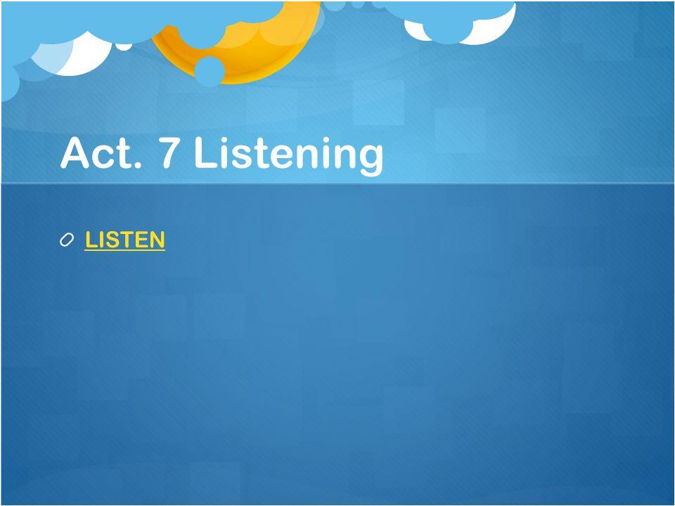 Act. 7 Listening LISTEN