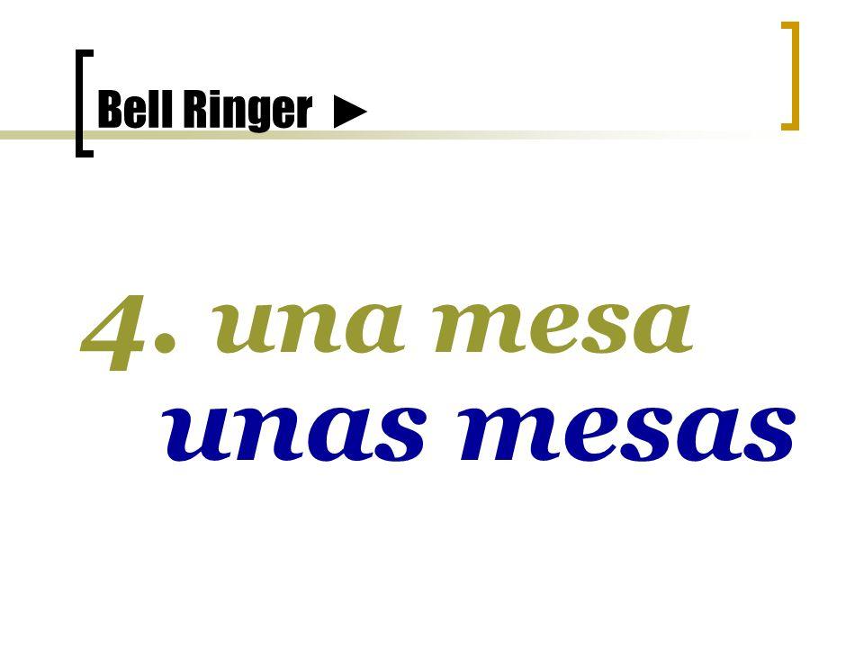 Bell Ringer 4. una mesa unas mesas