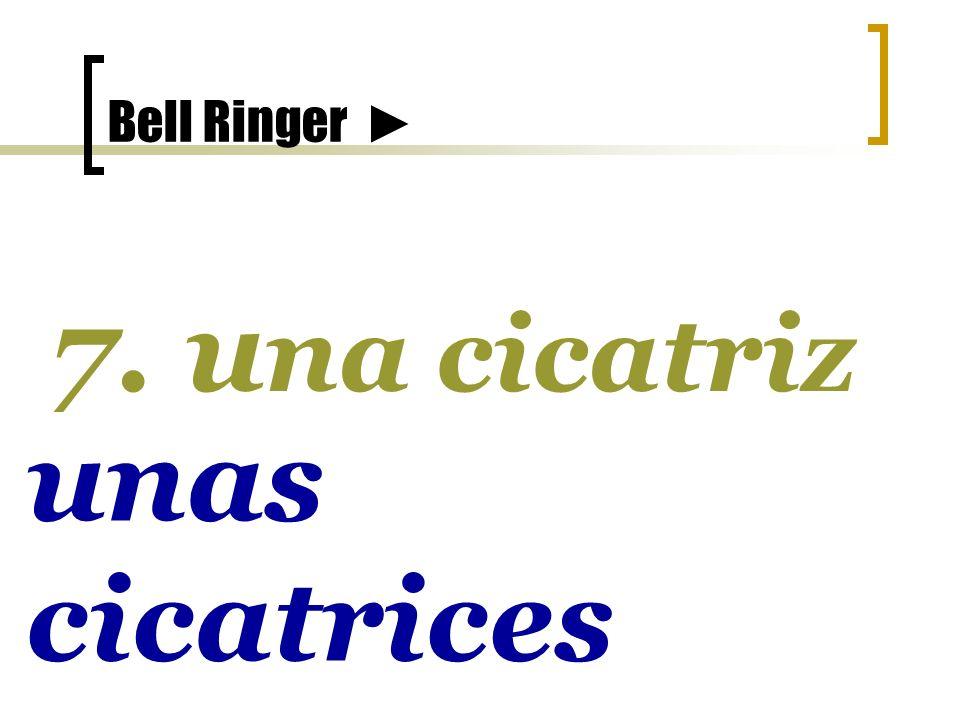 Bell Ringer 7. u na cicatriz unas cicatrices