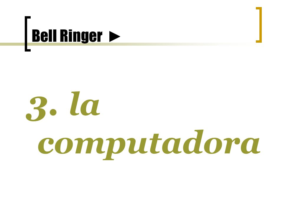 Bell Ringer 3. la computadora