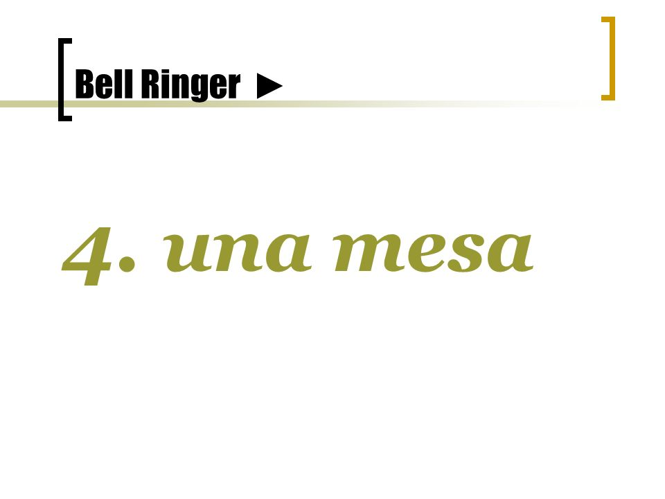 Bell Ringer 4. una mesa