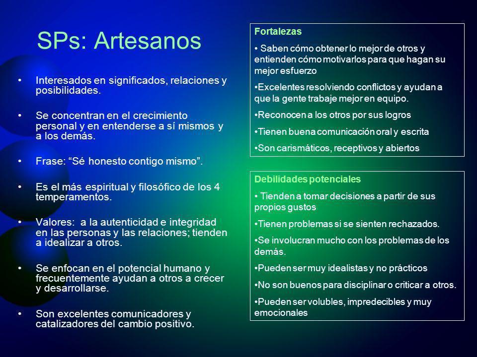 SPs: Artesanos Interesados en significados, relaciones y posibilidades. Se concentran en el crecimiento personal y en entenderse a sí mismos y a los d