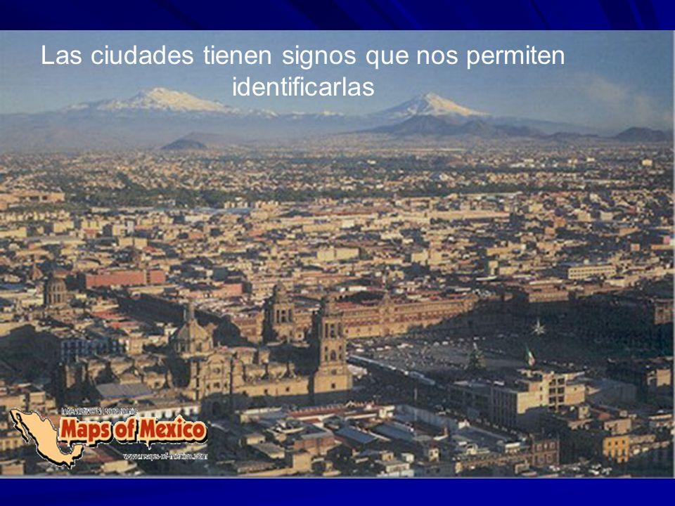 Las ciudades tienen signos que nos permiten identificarlas