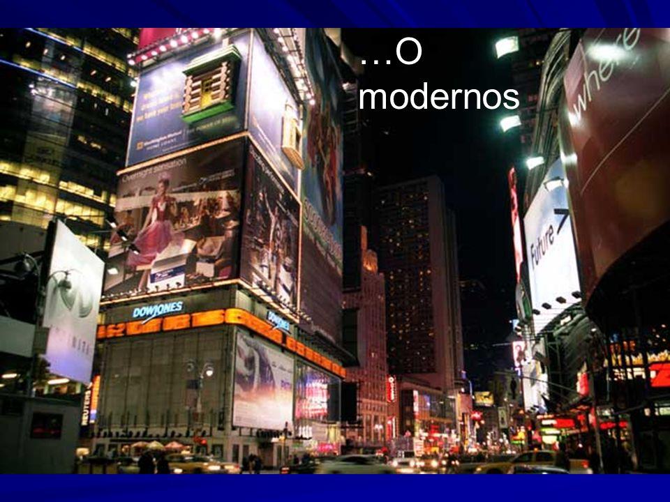 …O modernos