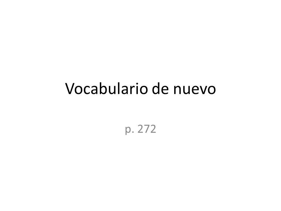 Vocabulario de nuevo p. 272