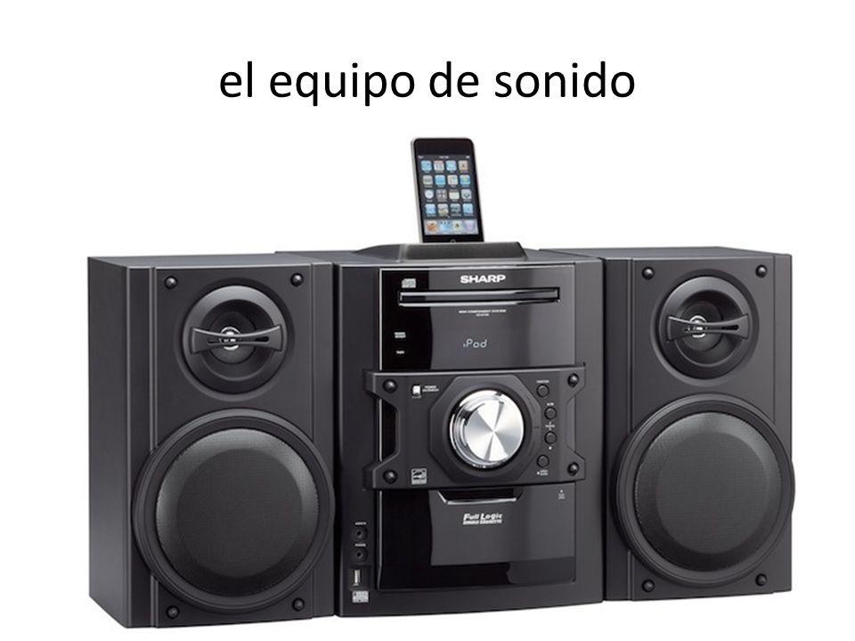 el equipo de sonido