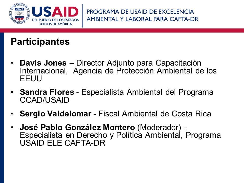 Davis Jones – Director Adjunto para Capacitación Internacional, Agencia de Protección Ambiental de los EEUU Sandra Flores - Especialista Ambiental del