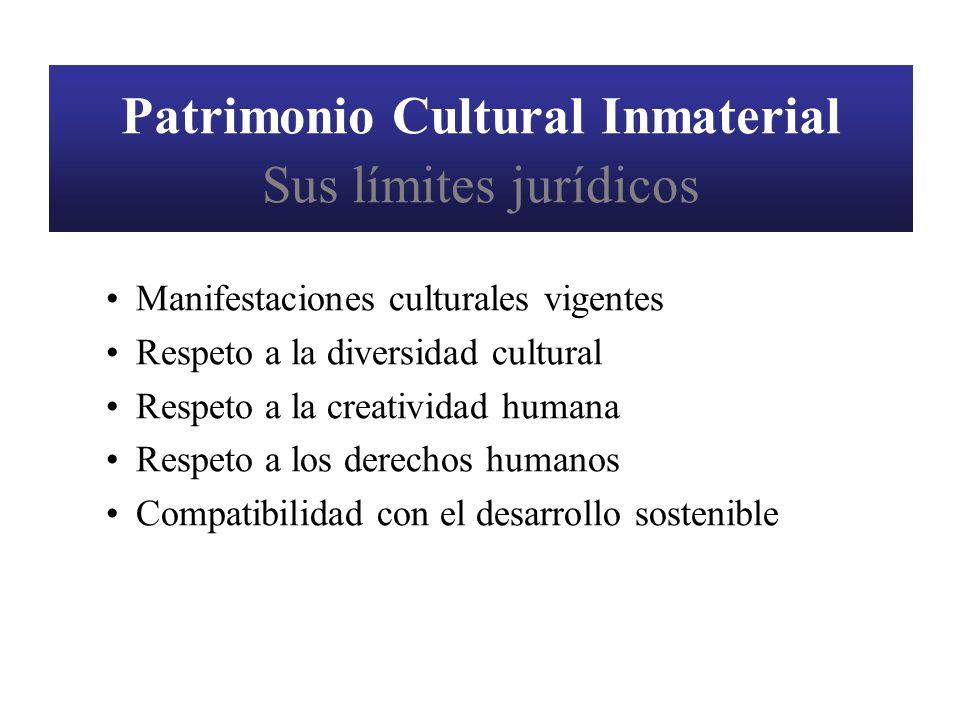 Patrimonio Cultural Inmaterial Sus límites jurídicos Manifestaciones culturales vigentes Respeto a la diversidad cultural Respeto a la creatividad hum