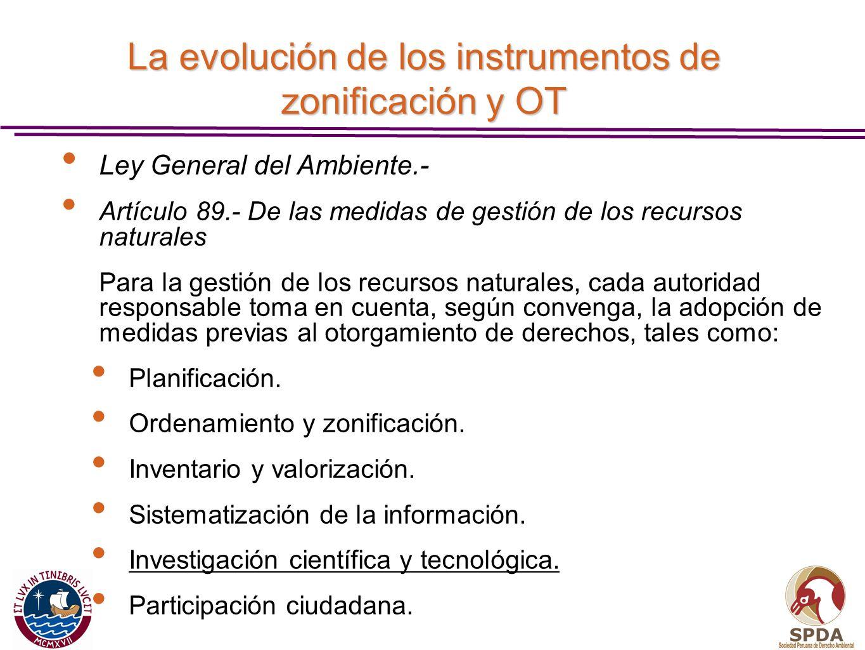 La evolución de los instrumentos de zonificación y OT Ley General del Ambiente.- Artículo 89.- De las medidas de gestión de los recursos naturales Par