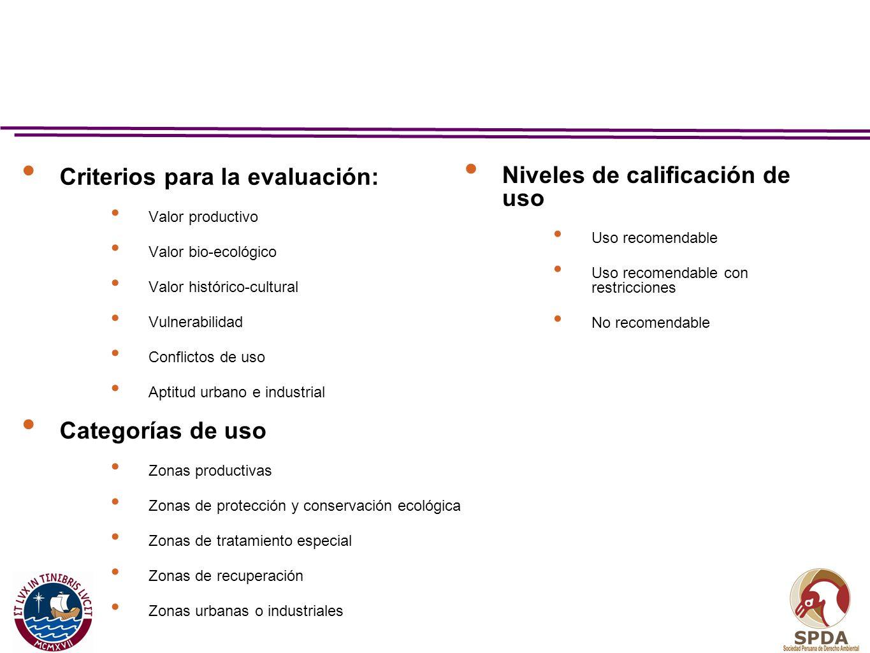 Criterios para la evaluación: Valor productivo Valor bio-ecológico Valor histórico-cultural Vulnerabilidad Conflictos de uso Aptitud urbano e industri