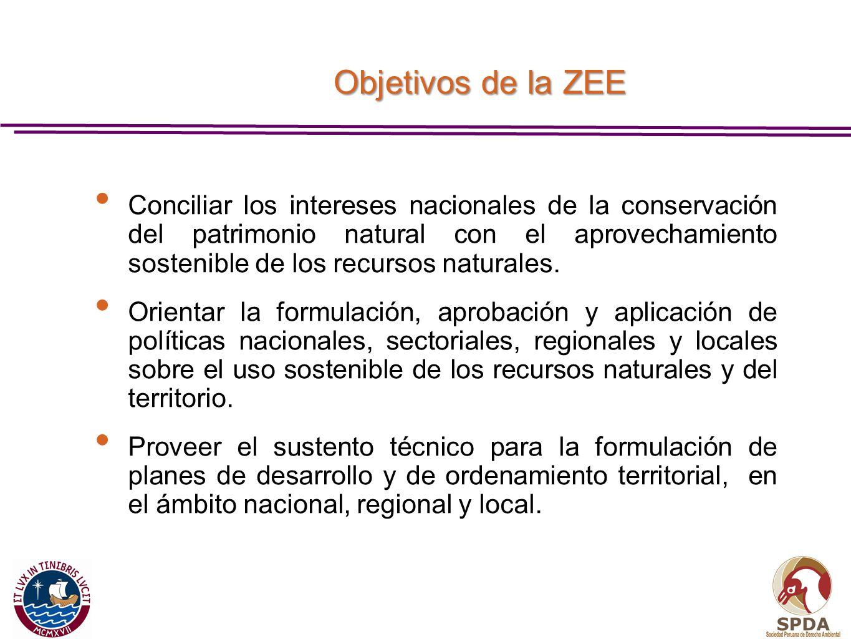 Objetivos de la ZEE Conciliar los intereses nacionales de la conservación del patrimonio natural con el aprovechamiento sostenible de los recursos nat