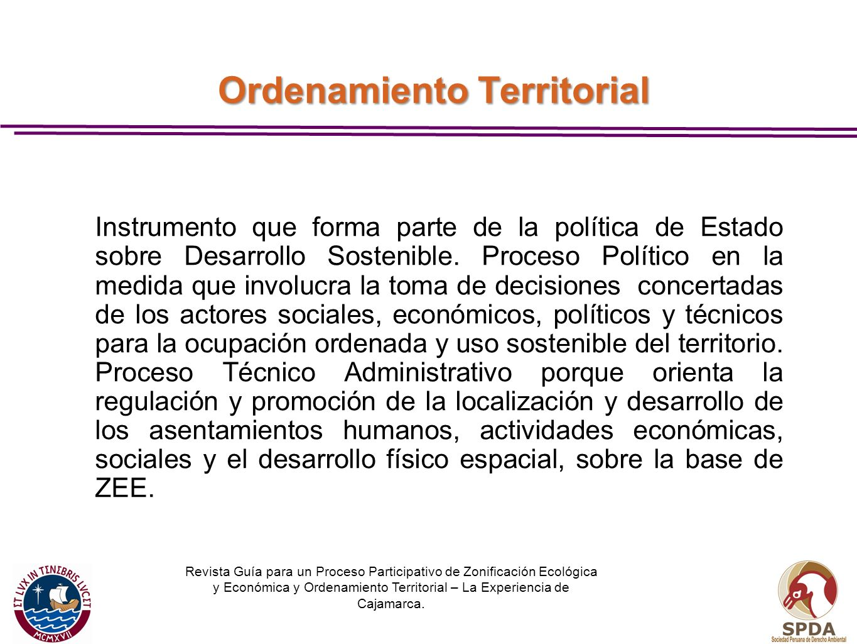 Ordenamiento Territorial Instrumento que forma parte de la política de Estado sobre Desarrollo Sostenible. Proceso Político en la medida que involucra