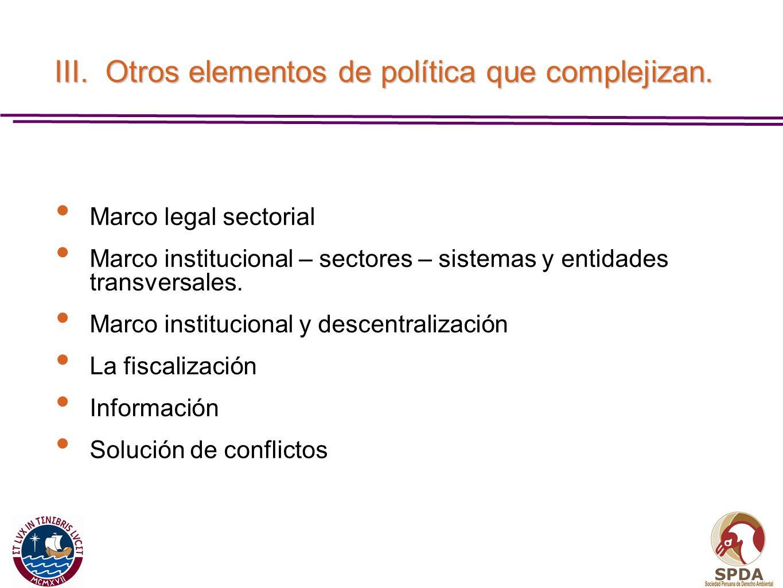 III. Otros elementos de política que complejizan. Marco legal sectorial Marco institucional – sectores – sistemas y entidades transversales. Marco ins