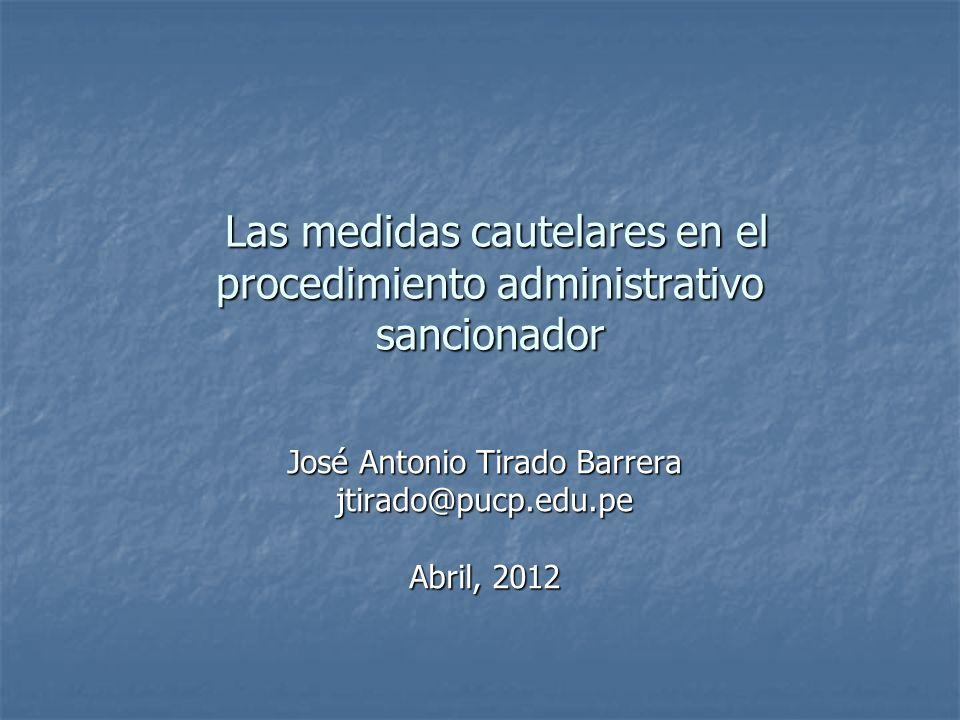 Las medidas cautelares en el procedimiento administrativo sancionador Las medidas cautelares en el procedimiento administrativo sancionador José Anton