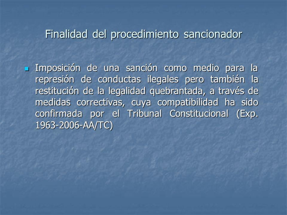 Finalidad del procedimiento sancionador Imposición de una sanción como medio para la represión de conductas ilegales pero también la restitución de la