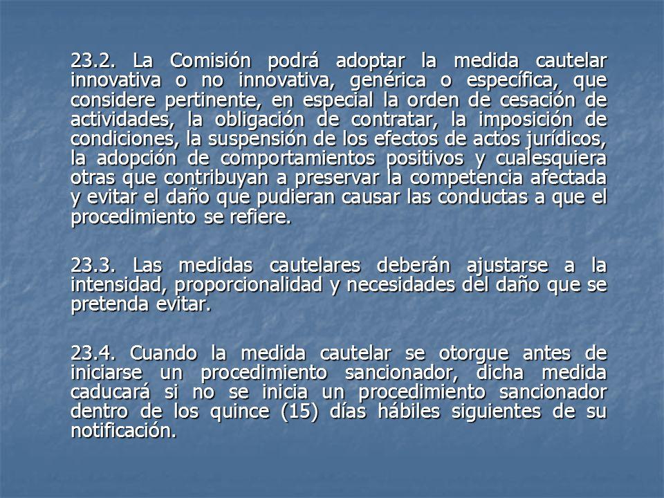 23.2. La Comisión podrá adoptar la medida cautelar innovativa o no innovativa, genérica o específica, que considere pertinente, en especial la orden d