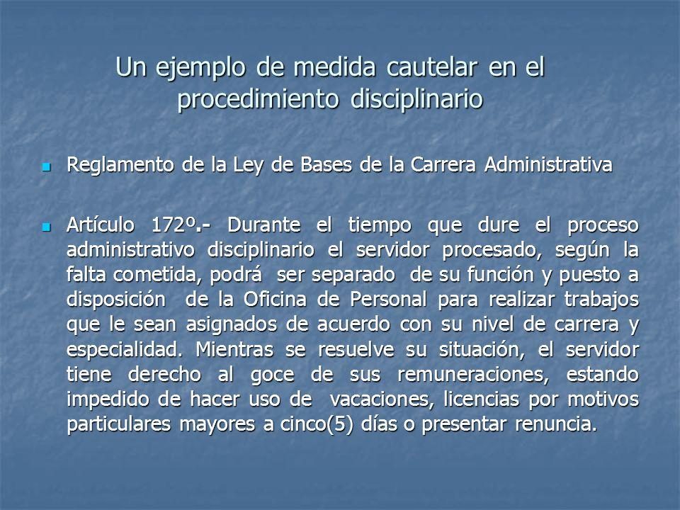 Un ejemplo de medida cautelar en el procedimiento disciplinario Reglamento de la Ley de Bases de la Carrera Administrativa Reglamento de la Ley de Bas
