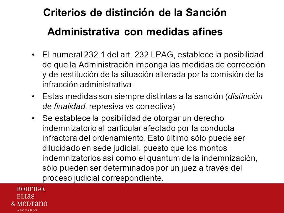 Criterios de distinción de la Sanción Administrativa con medidas afines El numeral 232.1 del art. 232 LPAG, establece la posibilidad de que la Adminis
