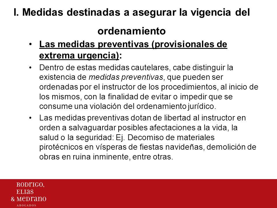 I. Medidas destinadas a asegurar la vigencia del ordenamiento Las medidas preventivas (provisionales de extrema urgencia): Dentro de estas medidas cau