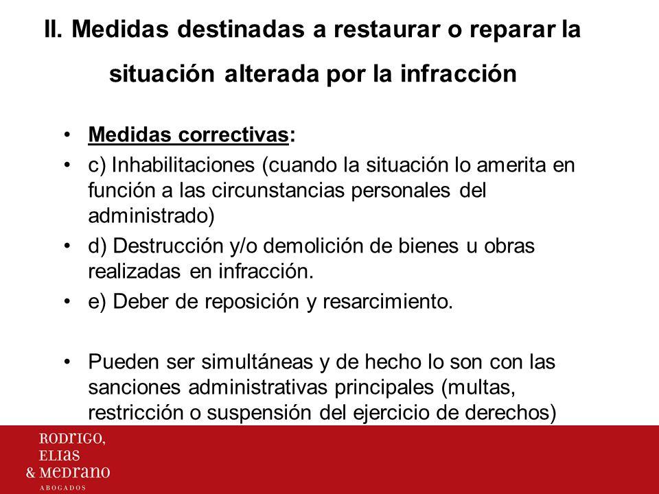 II. Medidas destinadas a restaurar o reparar la situación alterada por la infracción Medidas correctivas: c) Inhabilitaciones (cuando la situación lo