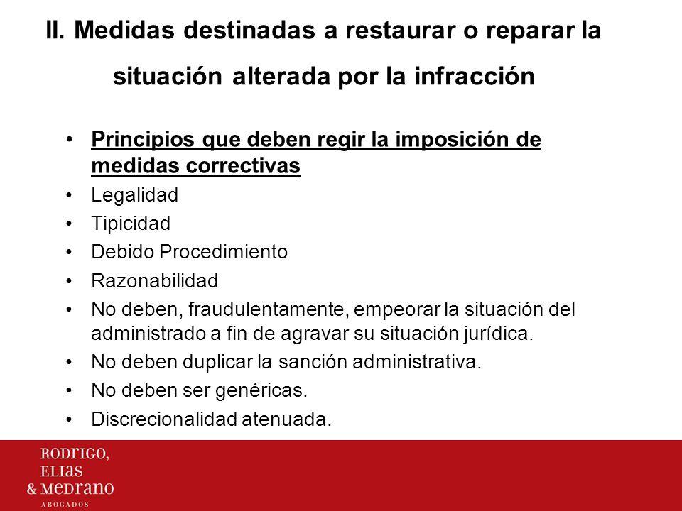 II. Medidas destinadas a restaurar o reparar la situación alterada por la infracción Principios que deben regir la imposición de medidas correctivas L