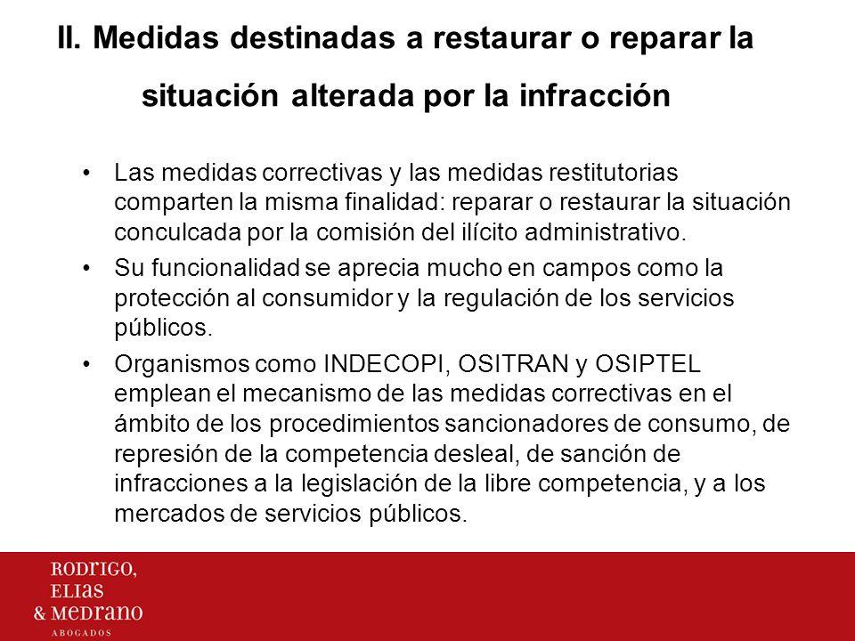 II. Medidas destinadas a restaurar o reparar la situación alterada por la infracción Las medidas correctivas y las medidas restitutorias comparten la