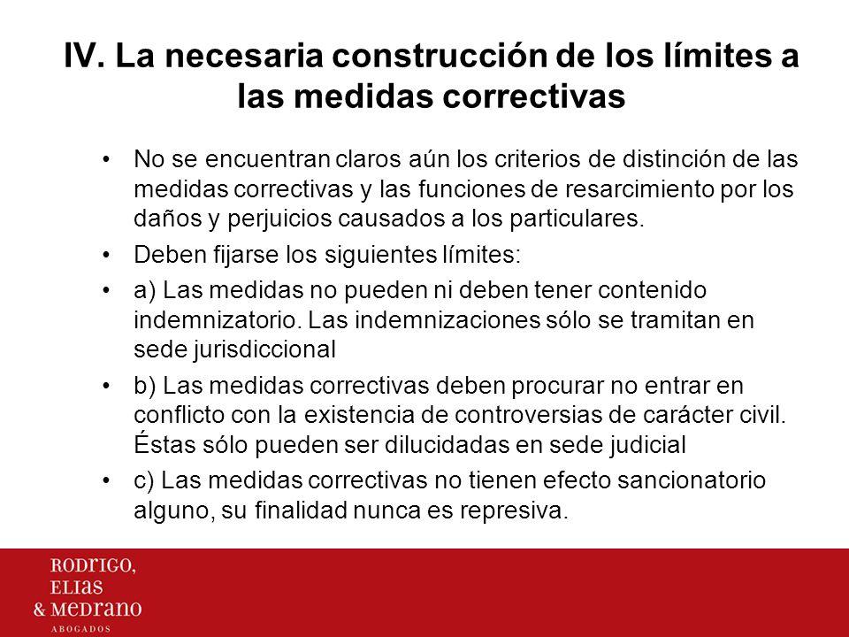 IV. La necesaria construcción de los límites a las medidas correctivas No se encuentran claros aún los criterios de distinción de las medidas correcti