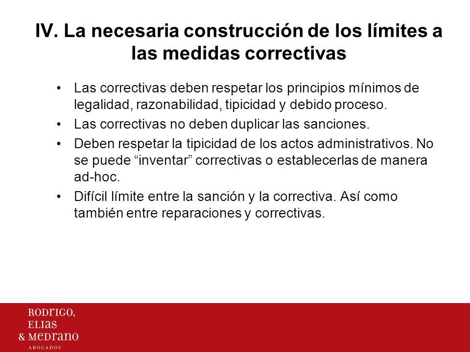IV. La necesaria construcción de los límites a las medidas correctivas Las correctivas deben respetar los principios mínimos de legalidad, razonabilid