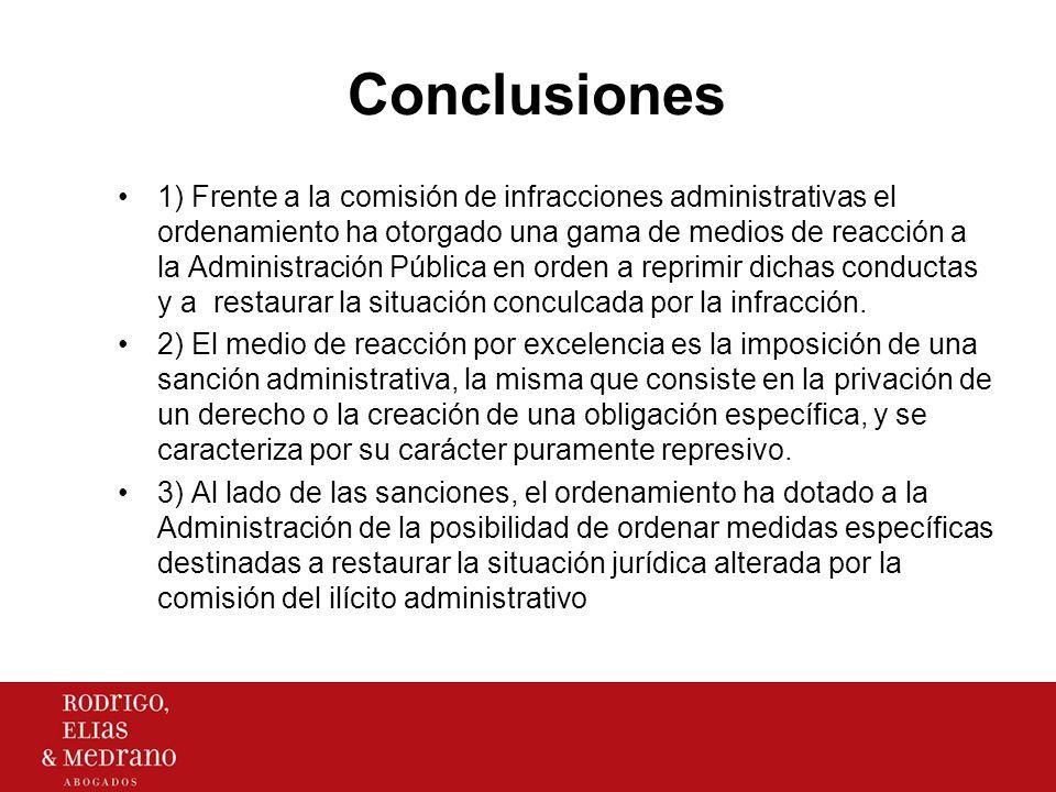 Conclusiones 4) Existen, medidas análogas a las sanciones, pero que no tienen finalidad represiva: a) medidas correctivas (restitutorias); b) medidas provisionales (preventivas); c) medidas compulsorias.