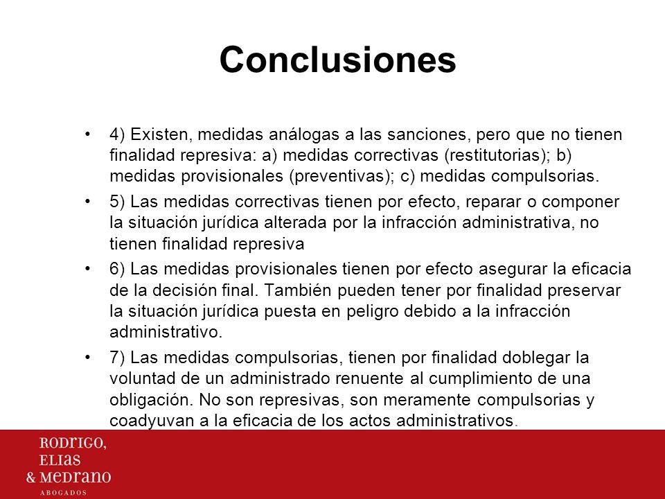 Conclusiones 4) Existen, medidas análogas a las sanciones, pero que no tienen finalidad represiva: a) medidas correctivas (restitutorias); b) medidas