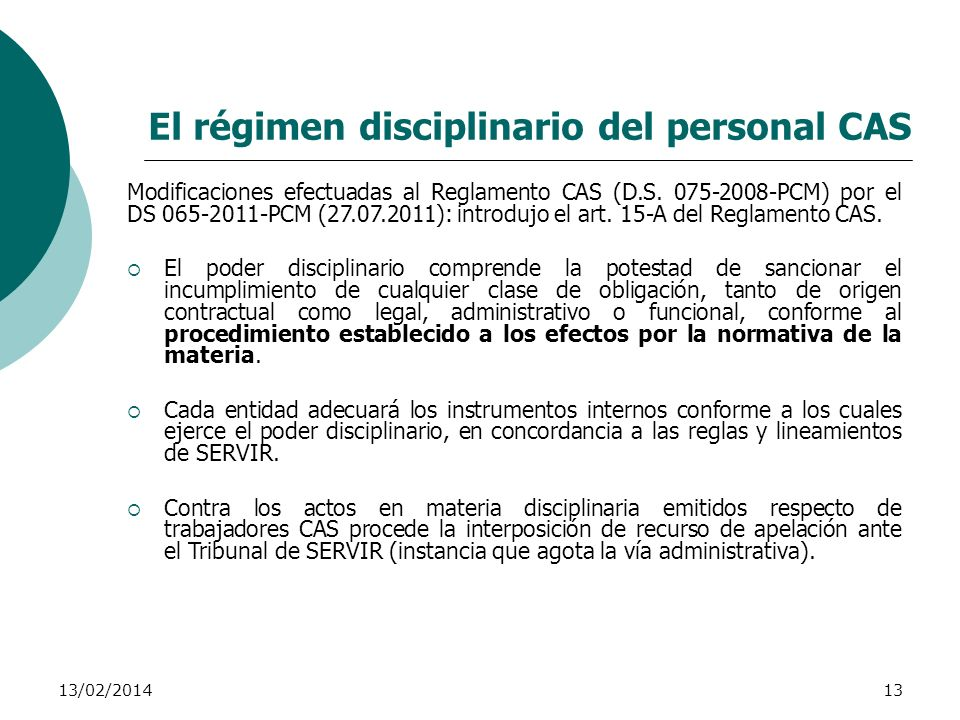 13/02/201413 El régimen disciplinario del personal CAS Modificaciones efectuadas al Reglamento CAS (D.S. 075-2008-PCM) por el DS 065-2011-PCM (27.07.2