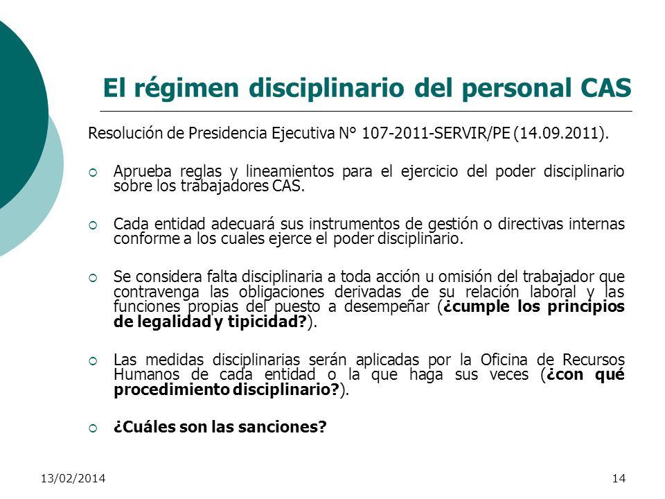 13/02/201414 El régimen disciplinario del personal CAS Resolución de Presidencia Ejecutiva N° 107-2011-SERVIR/PE (14.09.2011). Aprueba reglas y lineam