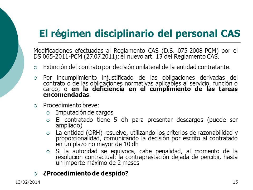13/02/201415 El régimen disciplinario del personal CAS Modificaciones efectuadas al Reglamento CAS (D.S. 075-2008-PCM) por el DS 065-2011-PCM (27.07.2