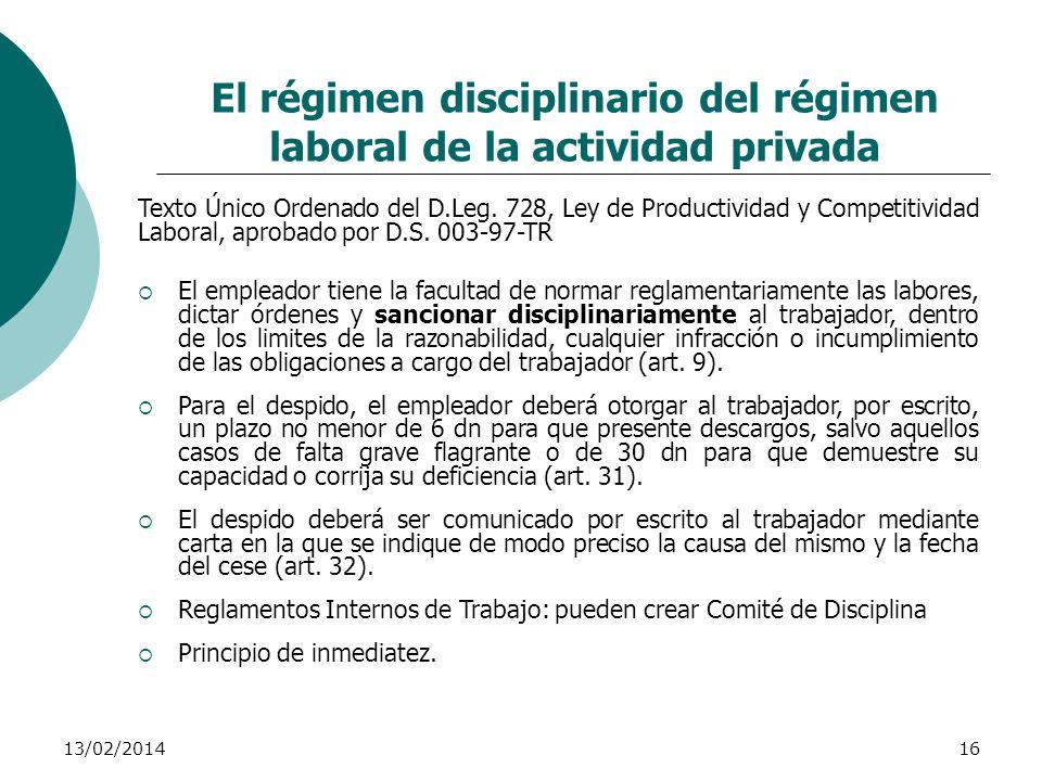 13/02/201416 El régimen disciplinario del régimen laboral de la actividad privada Texto Único Ordenado del D.Leg. 728, Ley de Productividad y Competit